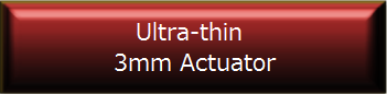 Ultra Thin 3mm Actuator